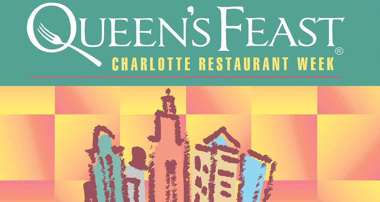 Charlotte Restaurant Week, aka, Queen's Feast, is here.