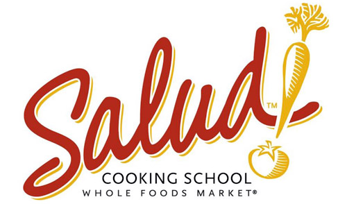 Salud! Cooking School - Whole Foods